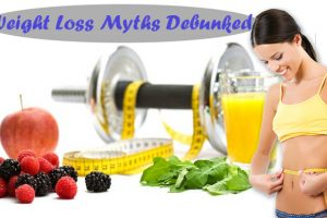 Weight Loss Myths Debunked